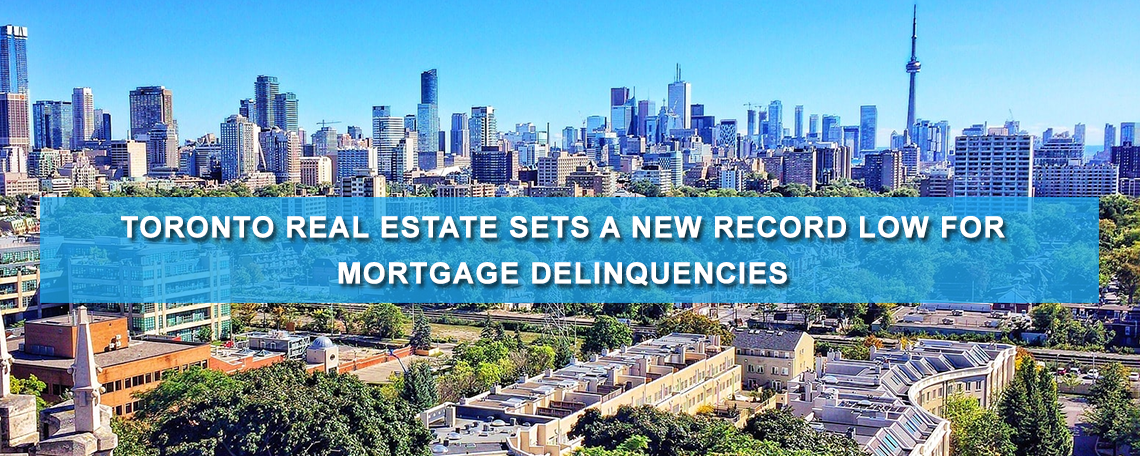 Toronto Real Estate Sets A New Record Low For Mortgage Delinquencies