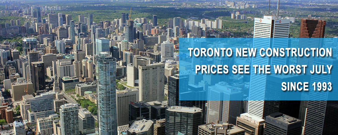 Toronto New Construction Prices See The Worst July Since 1993