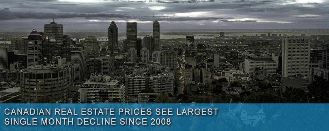 Canadian Real Estate Prices See Largest Single Month Decline Since 2008